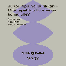 Piha, Kirsi - Juppi, hippi vai punkkari – Mitä tapahtuu huomenna konsultille?, äänikirja