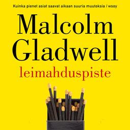 Gladwell, Malcolm - Leimahduspiste, äänikirja