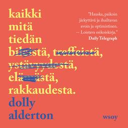 Alderton, Dolly - Kaikki mitä tiedän rakkaudesta, audiobook