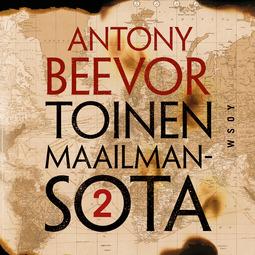 Beevor, Antony - Toinen maailmansota, osa 2, äänikirja