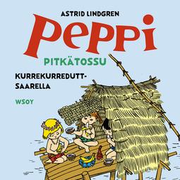 Lindgren, Astrid - Peppi Pitkätossu Kurrekurreduttsaarella, äänikirja