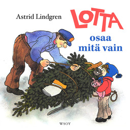 Lindgren, Astrid - Lotta osaa mitä vain, audiobook