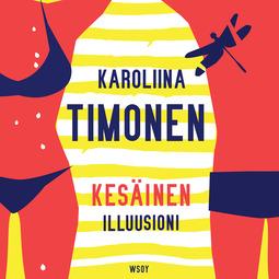 Timonen, Karoliina - Kesäinen illuusioni, audiobook