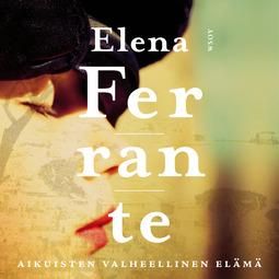 Ferrante, Elena - Aikuisten valheellinen elämä, audiobook