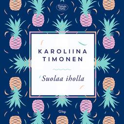Timonen, Karoliina - Suolaa iholla, audiobook