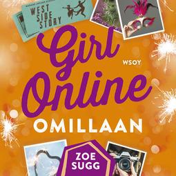 Sugg, Zoe - Girl Online omillaan, audiobook