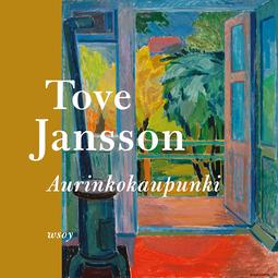 Jansson, Tove - Aurinkokaupunki, audiobook