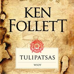 Follett, Ken - Tulipatsas, audiobook