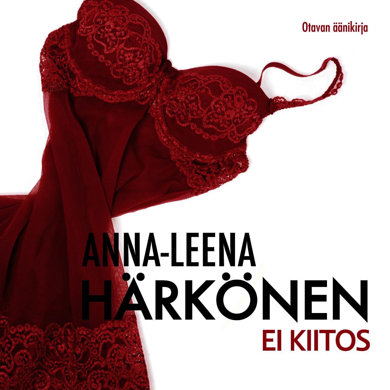 Härkönen, Anna-Leena - Ei kiitos, äänikirja