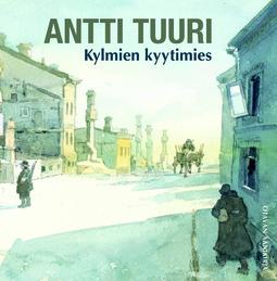 Tuuri, Antti - Kylmien kyytimies, äänikirja