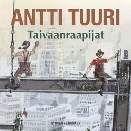 Tuuri, Antti - Taivaanraapijat, äänikirja