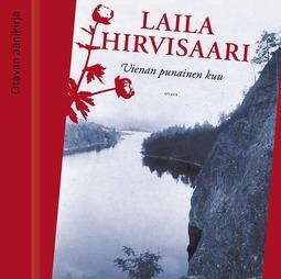 Hirvisaari, Laila - Vienan punainen kuu, äänikirja