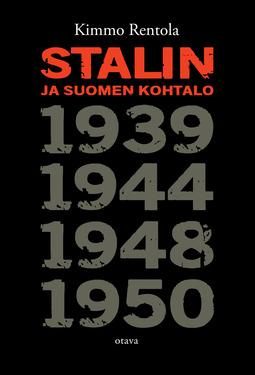 Rentola, Kimmo - Stalin ja Suomen kohtalo: 1939, 1944, 1948, 1950, e-kirja