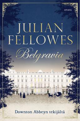 Fellowes, Julian - Belgravia, e-kirja