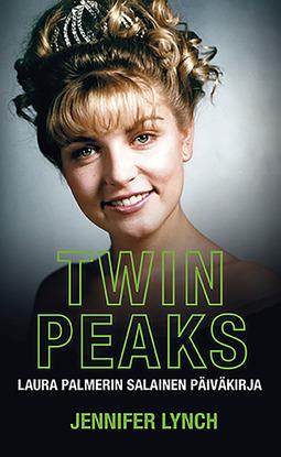 Lynch, Jennifer - Twin Peaks: Laura Palmerin salainen päiväkirja, e-kirja