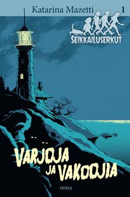 Mazetti, Katarina - Varjoja ja vakoojia: Seikkailuserkut 1, e-kirja
