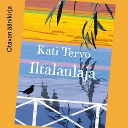 Tervo, Kati - Iltalaulaja, äänikirja