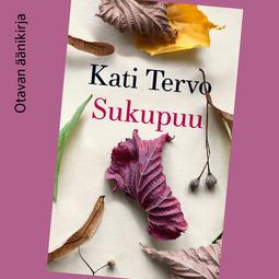Tervo, Kati - Sukupuu, audiobook