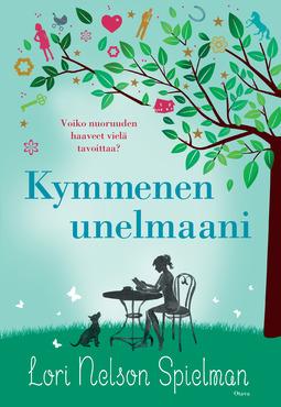 Spielman, Lori Nelson - Kymmenen unelmaani, ebook