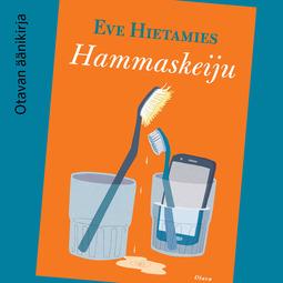 Hietamies, Eve - Hammaskeiju, äänikirja
