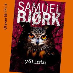 Bjørk, Samuel - Yölintu, äänikirja