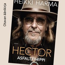 Harma, Heikki - Hector - Asfalttihippi, äänikirja