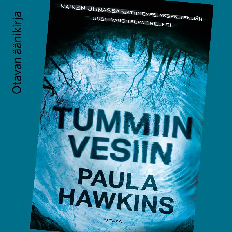 Hawkins, Paula - Tummiin vesiin, audiobook