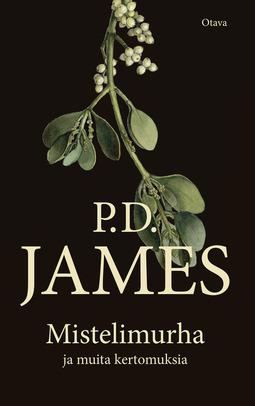 James, P. D. - Mistelimurha ja muita kertomuksia, e-kirja