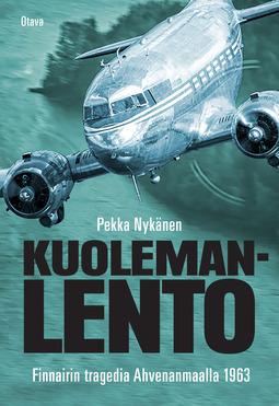 Nykänen, Pekka - Kuolemanlento: Finnairin tragedia Ahvenanmaalla 1963, e-kirja