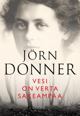 Donner, Jörn - Vesi on verta sakeampaa, e-kirja