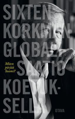 Korkman, Sixten - Globalisaatio koetuksella: Miten pärjää Suomi?, ebook