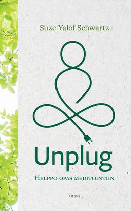 Schwartz, Suze Yalof - Unplug: Helppo opas meditointiin, e-kirja