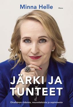 Helle, Minna - Järki ja tunteet: Oivalluksia riidoista, neuvotteluista ja sopimisesta, e-kirja