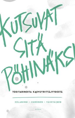 Helaniemi, Katariina - Kutsuvat sitä pöhinäksi: Tositarinoita kasvuyrittäjyydestä, e-kirja