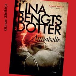 Bengtsdotter, Lina - Annabelle, äänikirja