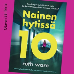Ware, Ruth - Nainen hytissä 10, äänikirja