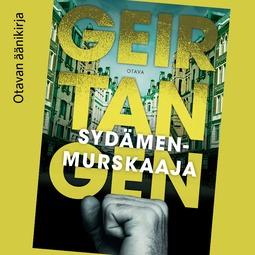 Tangen, Geir - Sydämenmurskaaja, äänikirja