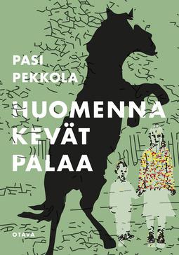Pekkola, Pasi - Huomenna kevät palaa, ebook