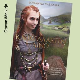 Valkama, Johanna - Kaukosaarten Aino, audiobook