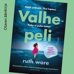 Ware, Ruth - Valhepeli, äänikirja