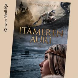 Valkama, Johanna - Itämeren Auri, äänikirja