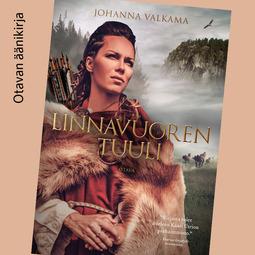Valkama, Johanna - Linnavuoren Tuuli, äänikirja