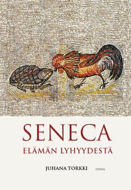 Torkki, Juhana - Seneca: Elämän lyhyydestä, e-kirja
