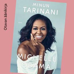 Obama, Michelle - Minun tarinani, äänikirja