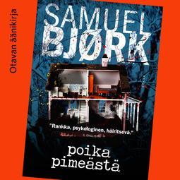Bjørk, Samuel - Poika pimeästä, äänikirja