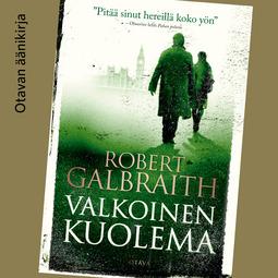 Galbraith, Robert - Valkoinen kuolema, äänikirja