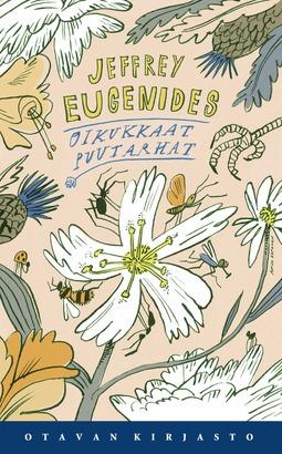 Eugenides, Jeffrey - Oikukkaat puutarhat, e-kirja