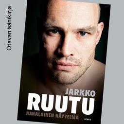 Nyholm, Tuomas - Jarkko Ruutu: Jumalainen näytelmä, audiobook