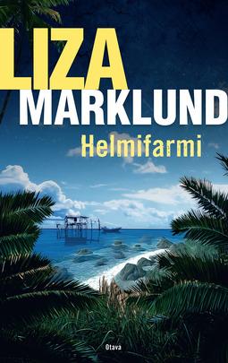 Marklund, Liza - Helmifarmi, e-kirja