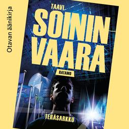 Soininvaara, Taavi - Teräsarkku, äänikirja